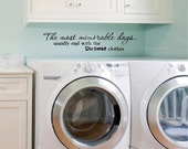 The most memorable days...usually end up with the dirtiest clothes      vinyl lettering wall words decal sticker  7x36