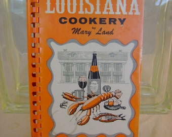 Vintage 1972 Louisiana Cookery Cookbook Recipes by Mary Land