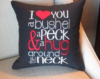 I love you a bushel and a peck & a hug around the neck machine embroidered pillow