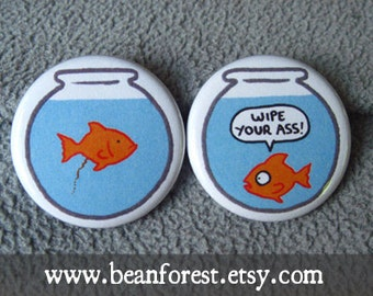 goldfish pooper - wipe your butt ass fishbowl - pinback button badge