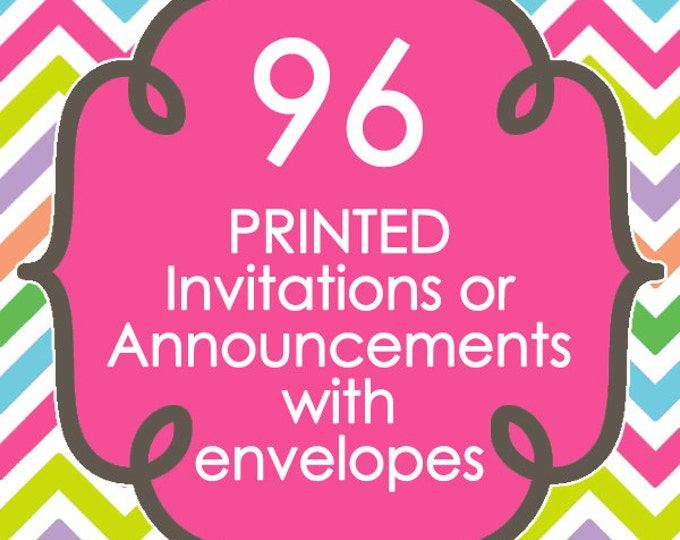96 Printed Invitations or Announcements with envelopes - Design of your choice from ANY in my shop