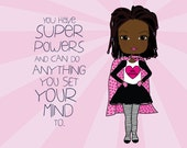 You Have Super Powers  / Girls Room / Tween Gift / African American