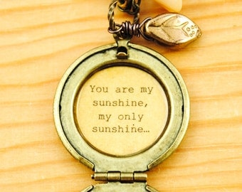 You are my sunshine, my only sunshine - Women's Quote Locket - Quote Necklace