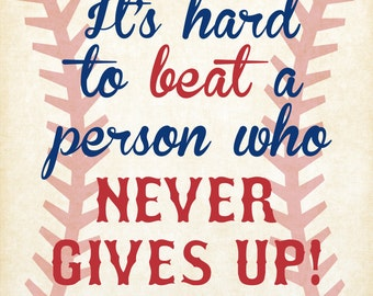 Babe Ruth Quote, Baseball, Printable Wall Art, INSTANT DOWNLOAD, It's Hard to Beat a Person Who Never Gives Up, 8x10, JPEG, Printable