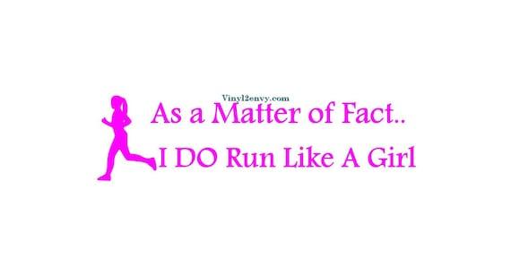 as a matter of fact i do run like a girl car decal vinyl
