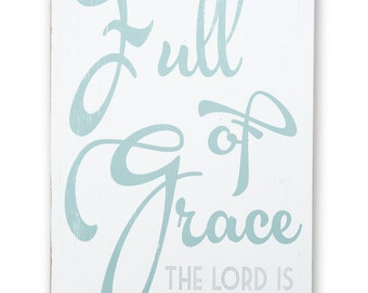 Full of Grace the Lord is with Thee Hand Painted Sign