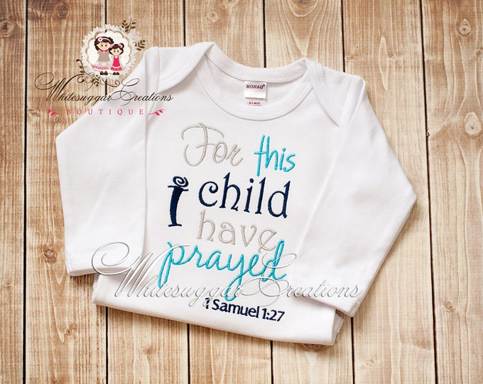For this Child I have Prayed Bodysuit - Bible Verse Bodysuit - Newborn Baby Gown - Embroidered Baby Boy Custom Going Home Outfit
