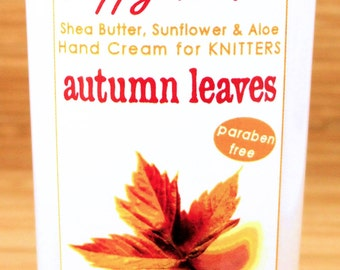 Autumn Leaves Fall Scented Hand Cream for Knitters - 2oz Travel Size HAPPY HANDS Shea Butter Hand Lotion