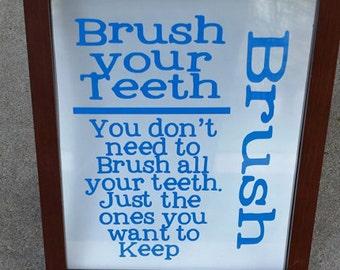 Custom Floating Frame, Bathroom, Saying, Brushing your Teeth,Colored Vinyl