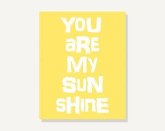 You Are My Sunshine Typographic Art Print - Yellow Kids Wall Art Wall Decor