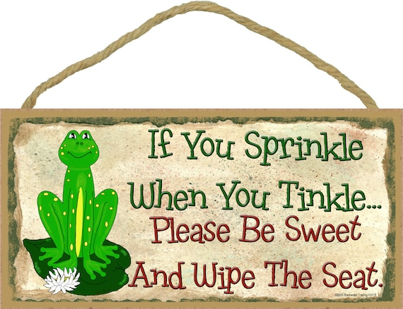 "FROG If You Sprinkle Please Be Sweet and Wipe The Seat Funny BATH 5"" x 10"" Wall SIGN Bathroom Plaque"