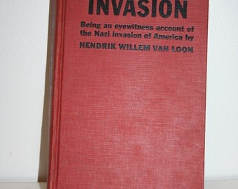 1940 Invasion of America by Hendrik Willem Van Loom Book