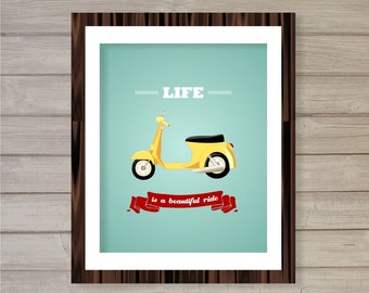 Life is a Beautiful Ride -8x10- Vespa Scooter Travel Motorcycle Inspirational Quote Instant Download Digital Printable Home Decor Wall Art