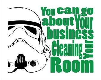 "Stormtrooper Starwars Bedroom -  8x10 Print ""Clean your Room"".   Select your color"