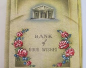 Small Money Gift Note Greeting Card  - Unused Circa 1940s - Bank of Good Wishes