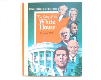 The Story of the White House, Vintage Children's Book, Cornerstones of Freedom