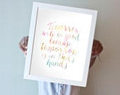 Tomorrow Will Be Good Because Tomorrow is in God's Hands print in white and pastels