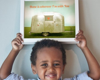 Home is Wherever I'm With You print with airstream camper