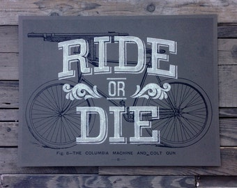 Ride Or Die bicycle screen print