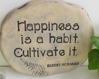 "Gardening QUOTE stone. ""Happiness is a habit, Cultivate it"" ~ Elbert Hubbard. Outdoor garden art tile / vintage style plaque / garden sign."