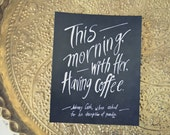 Coffee Print, Johnny Cash Quote, Coffee Quote, Mornings, Love, Paradise, Typography Print, Chalkboard, Hand Lettered Quote, 8x10 Print