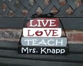 "SALE--Live, Love, Teach--teacher appreciation personalized ""MINI"" stacker blocks"