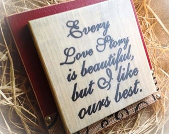 Every Love Story Wood Sign With Burlap Great for Valentines