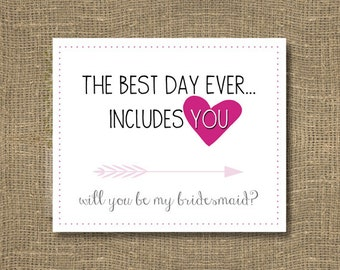 Best Day Ever / Includes You / How to Ask Bridesmaid / Will You Be My Bridesmaid Funny / Will You Be My Maid of Honor / Be in Wedding Party