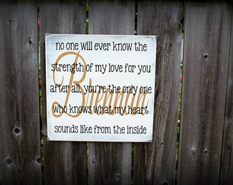 Custom Wooden Sign - no one will ever know the strength of my love for you - Nursery Room Sign, Childrens Room Decor