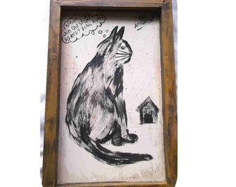 """Cat-Cartoon, original - empty dog house, """"Return, no questions asked? Yeah RIGHT"""""""