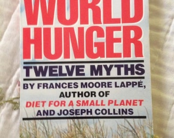 World Hunger Twelve Myths By Frances Moore Lappe and Joseph Collins