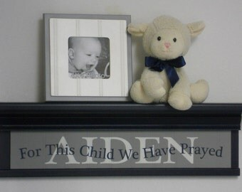 """Personalized Gray Baby Nursery Kids Wall Decor Art 24"""" Shelf Navy Blue Custom for AIDEN with Saying - For This Child We Have Prayed - Gift"""