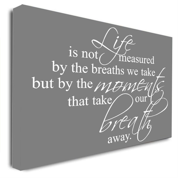 Life Is Not Measured By The Breaths Quote: Framed Canvas Art Life Is Not Measured By The Breaths We Take