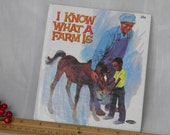 I Know What A Farm Is  - 1969 Vintage Children's Book