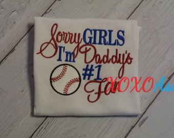 Girls Baseball shirt-Sorry Girls I'm Daddy's Number 1 Fan- Applique Baseball Shirt or bodysuit- Baseball Sister Shirt- Baby Girl bodysuit-