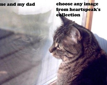 me and my dad / cat dad/ love my cat/personalize/ sentimental/storybook/Father's Day cards/unique empathy condolence/pet cards/pet sympathy