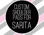 Custom Shoulder Pads for Sarita