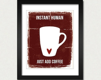 Instant Human, Just Add Some Coffee, Modern Home Decor, Funny Kitchen Wall Art Poster, Coffee Mug, White Silhouette, SALE buy 2 get 3