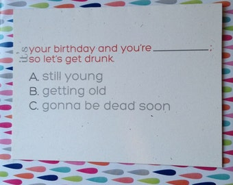 Funny Birthday Card // Happy Birthday // You're Old // You're Young // Let's Get Drunk