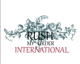 International RUSH ORDER & Priority Mail Upgrade