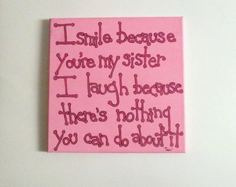 Sister Gift, Sister Gifts, Sister Presents, Quotes, Sister Canvas, Quotes on Canvas, 12x12 Canvas Art, Gift for Sister