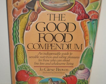 The Good Food Compendium by Jo Giese Brown - First Edition - 1981