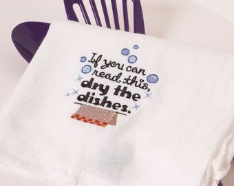 "Funny Kitchen Towel ""Dry the Dishes"" Flour Sack Dish Towel, Housewarming Gift"