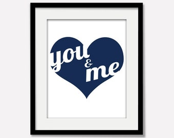 You and Me heart wedding anniversary love poster print / Custom Choose Your Color / 8x10 / Wall Art Gallery Wall gift