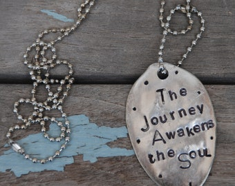 The Journey Awakens the Soul hand stamped Vintage SPOON pendant Ball Chain LONG Necklace