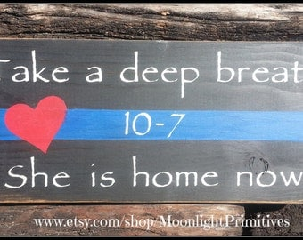 Take A Deep Breath, Police Signs, She Is Home Now, Thin Blue Line, Thin Red Line, Firefighter, Wooden Signs,  Law Enforcement, Police Wife