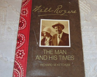 Will Rogers The Man and His Times by Richard M Ketchum Vintage 1970s Hardcover Book Biography