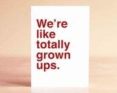 30th Birthday Card - 40th Birthday Card - Funny Birthday Card - Friend Birthday Card - We're like totally grown ups.