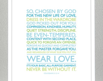 Baptism Gift - Colossians 3: 12-14 - Wear Love ( Blue and Green )
