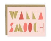 Valentine Card - Love Card - Wanna Smooch - Anniversary Card, Hand Lettered Card, Typography, I Love You Card, Funny Love Card